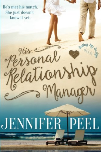 Books : His Personal Relationship Manager (Dating By Design) (Volume 1)