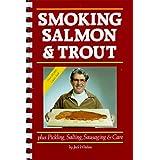 Smoking salmon & trout: Plus pickling, salting, sausaging & care
