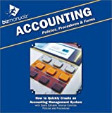 Bizmanualz Accounting Policies, Procedures and Forms : How to Quickly Create an Accounting Management System with Easily Editable Internal Controls, Policies and Procedures, Bizmanualz.com Inc, 1931591059