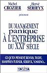 Du management panique à l'entreprise du XXIe siècle. Ce qu'en pensent Bennis, Tichy, Hampden-Turner, Sérieyx, Yoshino par Crozier