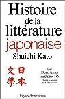 Histoire de la littérature japonaise, tome 1 : Des origines au théâtre Nõ par Katô