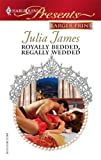 Royally Bedded, Regally Wedded, Julia James, 0373233752