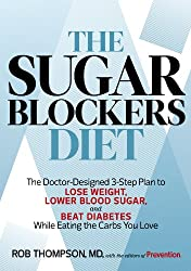 The Sugar Blockers Diet: The Doctor-Designed 3-Step Plan to Lose Weight, Lower Blood Sugar, and Beat Diabetes While Eating the Carbs You Love
