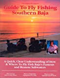 Fly Fishing Southern Baja, Gary Graham, 1892469006