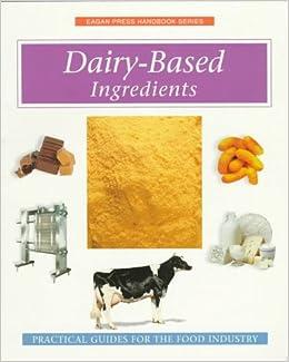 Dairy-Based Ingredients (Eagan Press Handbook Ser.))