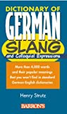 Dictionary of German Slang and Colloquial Expressions, Henry Strutz, 0764109669