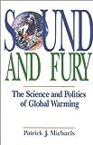 Sound and Fury, Patrick J. Michaels, 0932790909