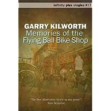 Memories of the Flying Ball Bike Shop (infinity plus singles Book 17)