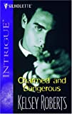 Charmed and Dangerous, Kelsey Roberts, 0373228864