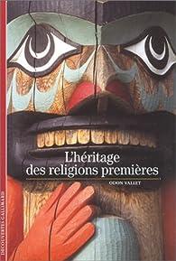 L'Héritage des religions premiéres par Odon Vallet