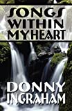 Songs Within My Heart, Donny Ingraham, 144895522X