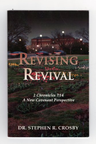 Revising Revival: 2 Chr. 7:14 - a New Covenant Perspective