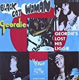 Geordie: Black Cat Woman / Geordie's Lost His Liggie [Vinyl]