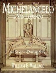 Michelangelo at San Lorenzo: The Genius as Entrepreneur