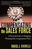 img - for Compensating the Sales Force: A Practical Guide to Designing Winning Sales Compensation Plans book / textbook / text book
