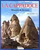 img - for La Cappadoce: M moire de Byzance book / textbook / text book