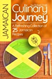 Jamaican Culinary Journey: A Refreshing Collection of 25 Jamaican Recipes: Black and White
