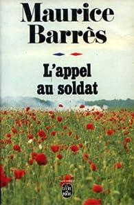 Le roman de l'énergie nationale (II) : L'Appel au soldat par Maurice Barrès