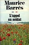 Le roman de l'énergie nationale (II) : L'Appel au soldat par Barrès