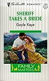 Sheriff Takes a Bride (Family Matters), Gayle Kaye, 0373193599