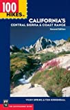 California's Central Sierra and Coast Range, Vicky Spring and Tom Kirkendall, 0898868963
