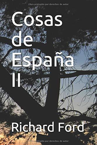 Cosas de España II: Amazon.es: Ford, Richard, de Mesa y Rosales, Enrique: Libros