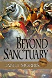 Beyond Sanctuary, Janet Morris, 0989210057