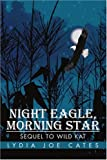 Night Eagle, Morning Star, Lydia Cates, 0595270115