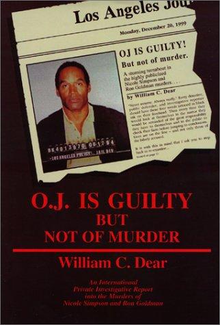 Oj is Guilty But Not of Murder: Amazon.es: Dear, William ...