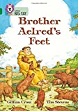 Brother Aelred's Feet: Band 15/Emerald (Collins Big Cat): Band 15 Phase 5, Bk. 19