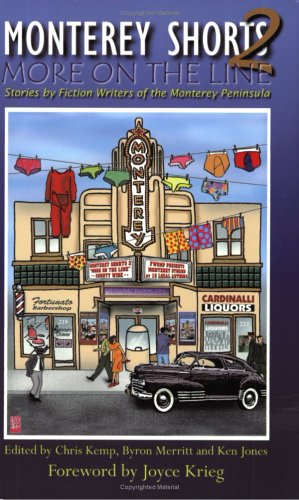 Monterey Shorts 2: More on the Line--Stories by Fiction Writers of the Monterey Peninsula