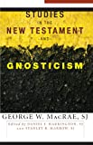 Studies in the New Testament and Gnosticism, George W. MacRae, 1556355955
