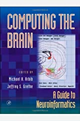 Computing the Brain: A Guide to Neuroinformatics Kindle Edition