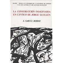 La Construccion Imaginaria En Cantico de Jorge Guillen