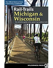 Rail-Trails Michigan & Wisconsin: The definitive guide to the region's top multiuse trails