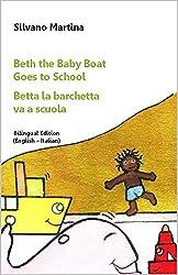 Beth the Baby Boat, Three Stories (Collection) (A Children's Picture Book) - Betta la barchetta, tre storie (Raccolta) (Libro illustrato per bambini): ... Edition (English-Italian) (Italian Edition)