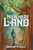 Nowhere Land, Marylee A. Kelly, 0595651216