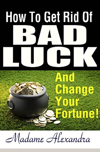 How To Get Rid Of Bad Luck And Change Your Fortune What Causes