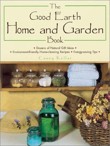 The Good Earth Home and Garden Book