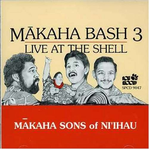 Makaha Bash 3 - Live at the Shell by Makaha Sons of Ni'ihau (1999-02-16)