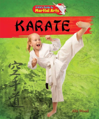 Karate (Kid's Guide to Martial Arts -