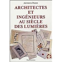 Architectes et ingénieurs au siècle des Lumières