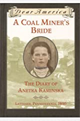 A Coal Miner's Bride: the Diary of Anetka Kaminska (Dear America) Hardcover