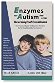 Enzymes for Autism and Other Neurological Conditions (Updated Third Edition)