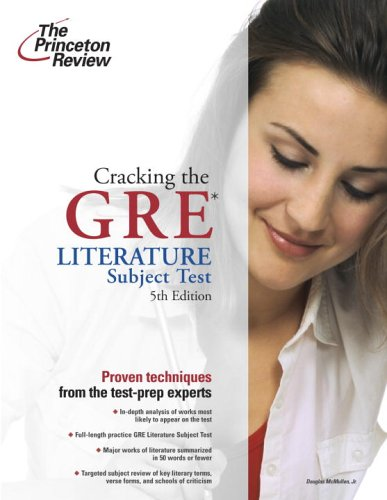 Cracking the GRE Literature Test, 5th Edition (Graduate School Test Preparation)