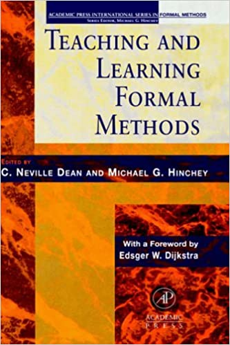 Teaching and Learning Formal Methods (Academic Press International Series in Formal Methods)