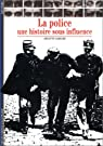 La Police : Une histoire sous influence par Lebigre