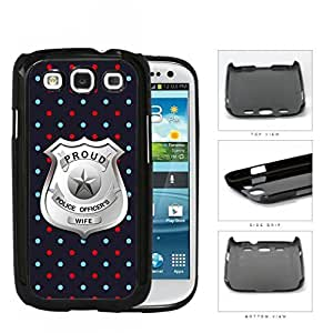 Proud Police Officer's Wife Red Blue Polka Dots Hard Plastic Snap On Cell Phone Case Samsung Galaxy S3 SIII I9300