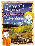 Margaret's Magnificent Colorado Adventure, Julie Danneberg, 1565793293