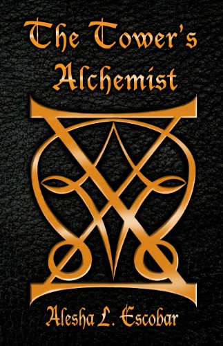 The Tower's Alchemist (The Gray Tower Trilogy Book 1) by [Escobar, Alesha]